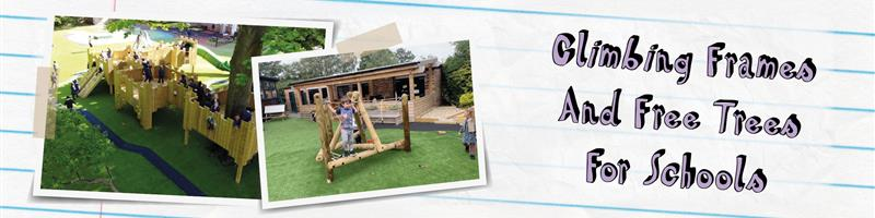 Climbing Frames and Free Trees For Schools