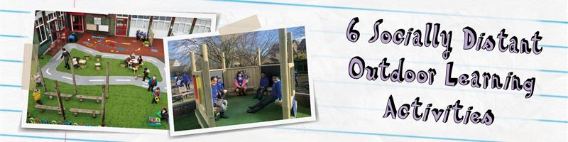 Main image for 6 Socially Distant Outdoor Learning Activities blog post